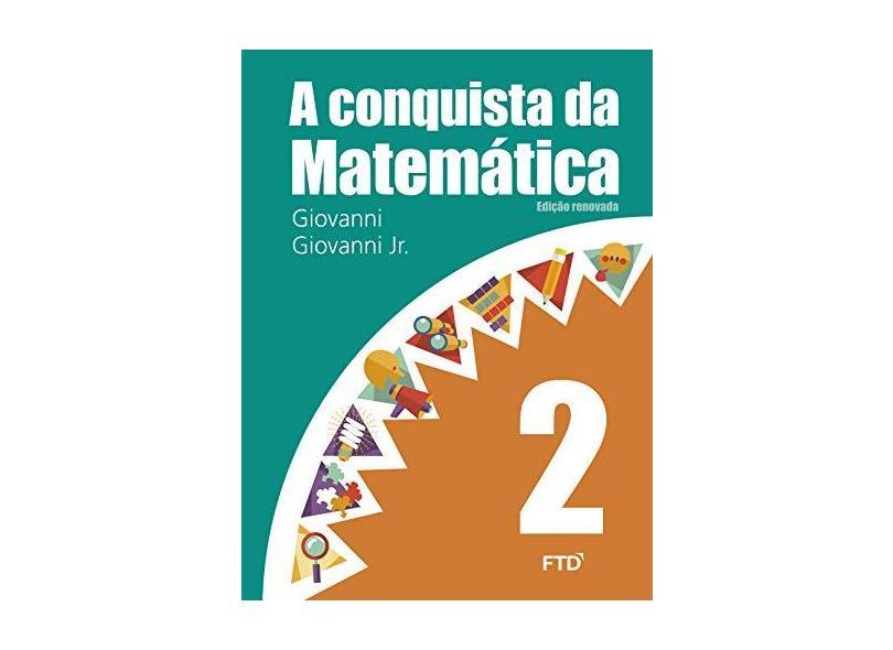 A Conquista da Matemática - 2º Ano - Giovanni Jr., José Ruy; Giovanni, José Ruy - 7898592131126