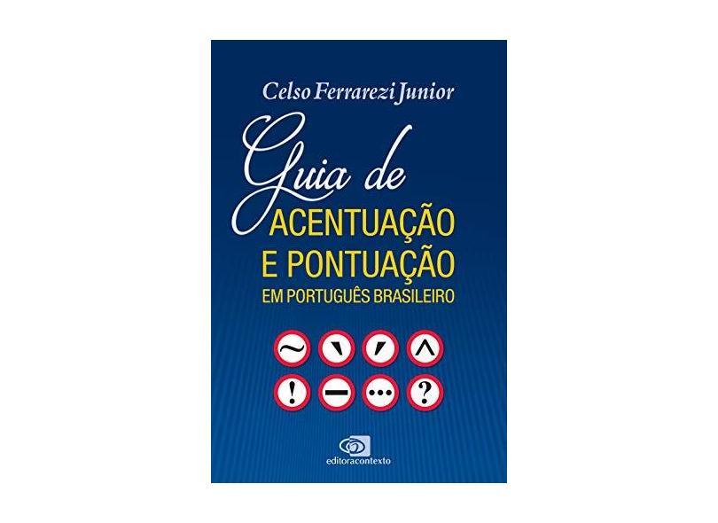 Guia De Acentuação E Pontuação Em Português Brasileiro - Celso Ferrarezi Junior - 9788552000334