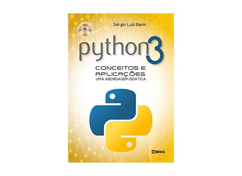 Python 3. Conceitos e Aplicações. Uma Abordagem Didática - Sérgio Luiz Banin - 9788536527819