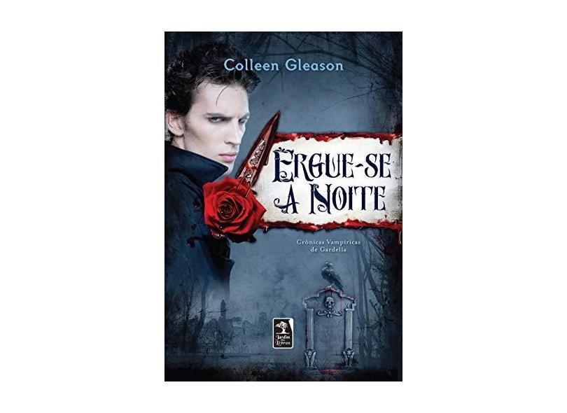 Ergue-Se a Noite - Collen Gleason - 9788563420114