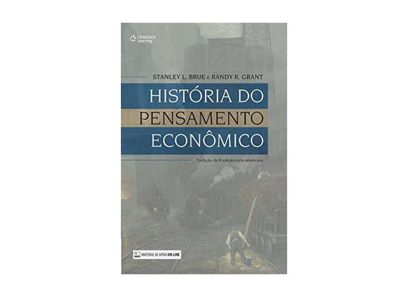 História do Pensamento Econômico - Tradução da 8º Edição Norte-americana - Stanley L. Brue - 9788522125630
