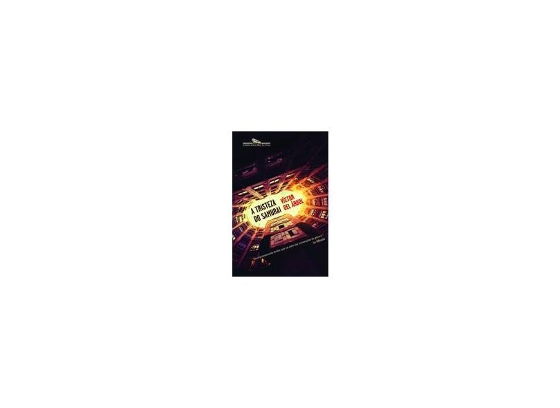 A Tristeza do Samurai - Victor Del Árbol - 9788535924091