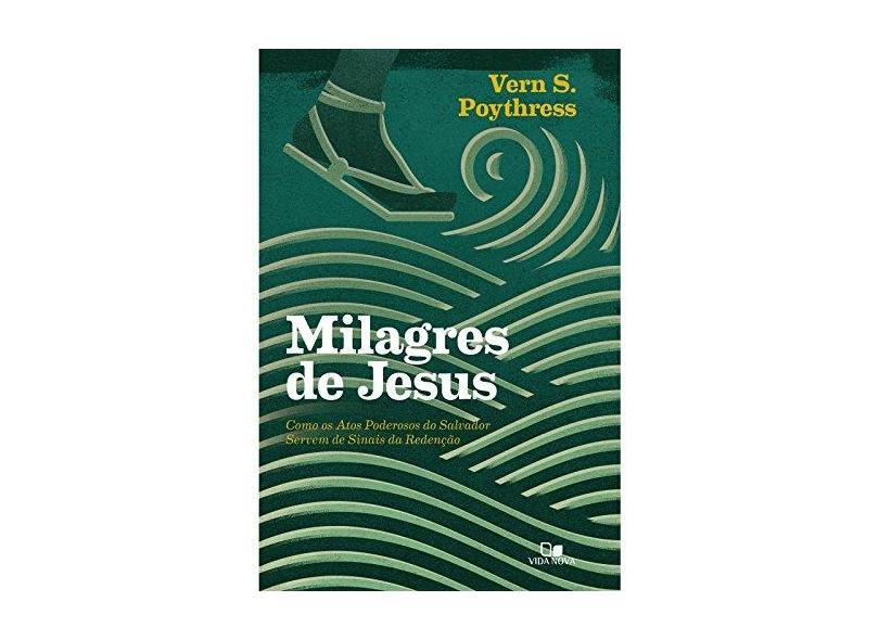 Milagres de Jesus - Vern S. Poythress - 9788527508117