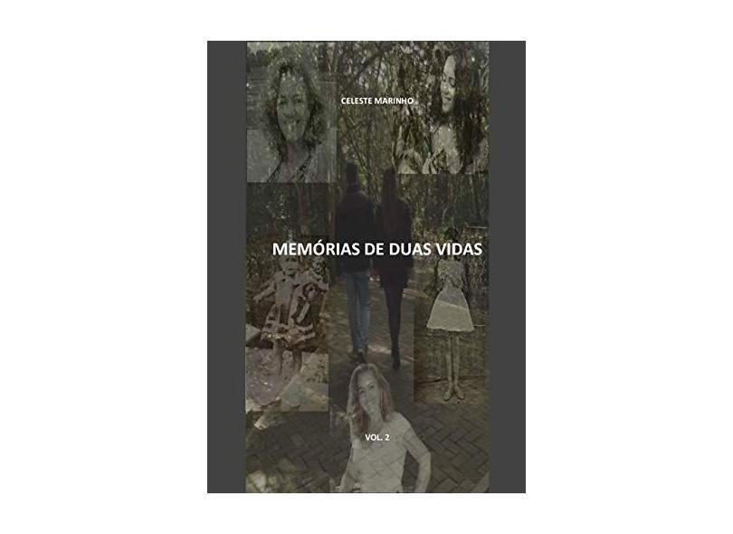 Memórias de Duas Vidas. Infância e Juventude de Cecília - Volume 2 - Celeste Marinho - 9788545509721