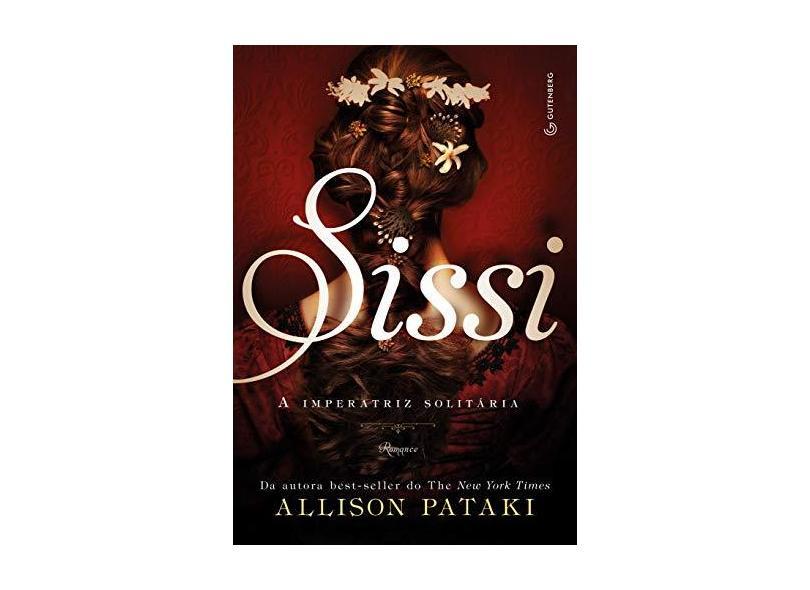 Sissi - A Imperatriz Solitária - Pataki, Allison; - 9788582354087
