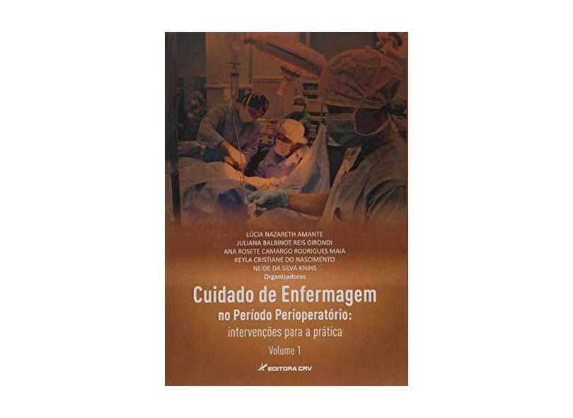 Cuidado de Enfermagem no Período Perioperatório. Intervenções Para a Prática - Volume 1 - Lúcia Nazareth Amante - 9788544406779