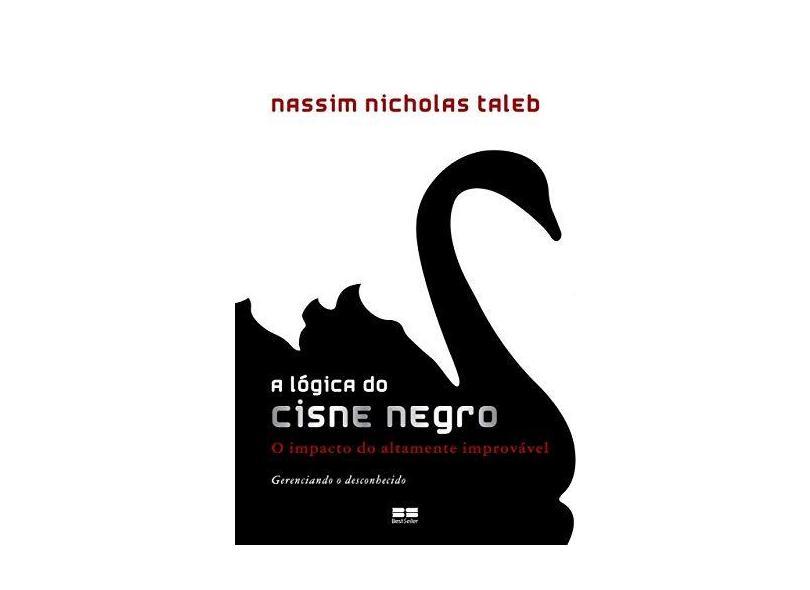 A Lógica do Cisne Negro - Taleb, Nassim Nicholas - 9788576842125