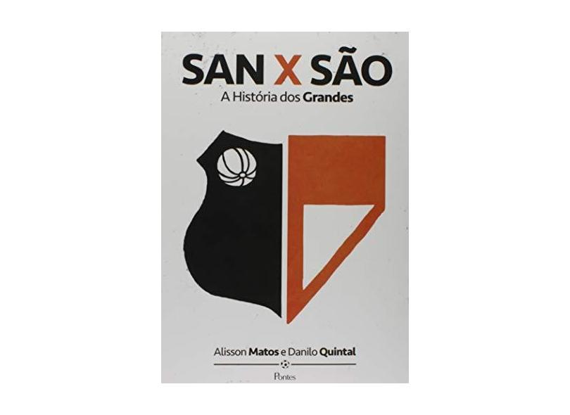 San X São. A Historia dos Grandes - Alisson Matos - 9788571139695