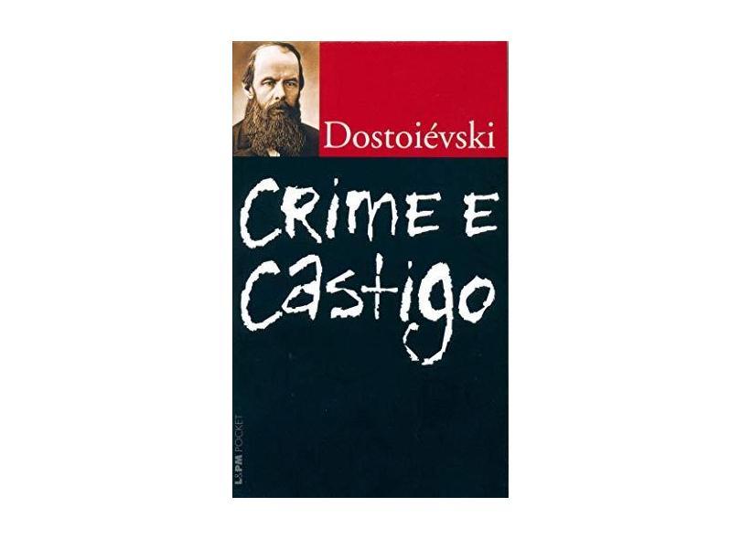 Crime e Castigo - Col. L&pm Pocket - Dostoiévski, Fiódor M. - 9788525416476