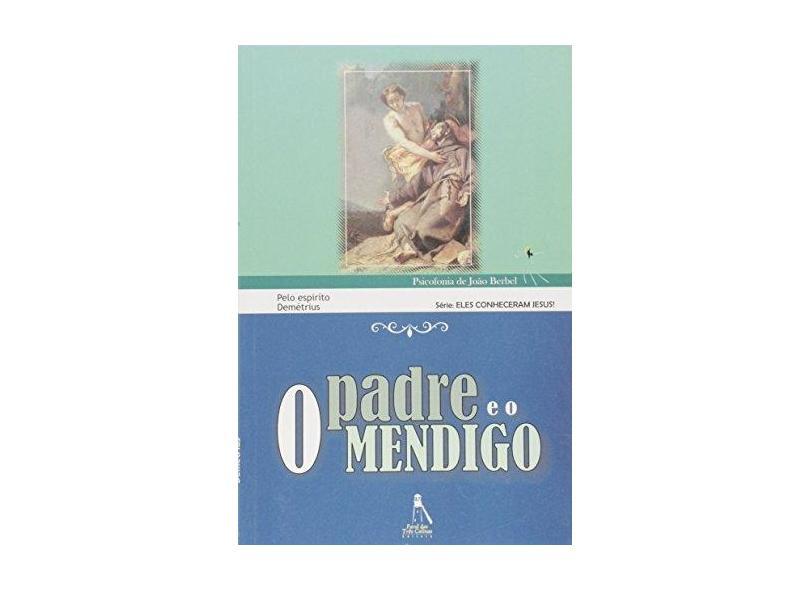 O Padre e o Mendigo - João Berbel - 9788587371645