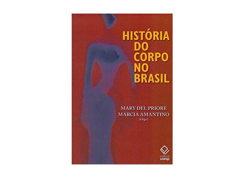 História do Corpo No Brasil - Del Priore, Mary; Amantino, Márcia - 9788539301201