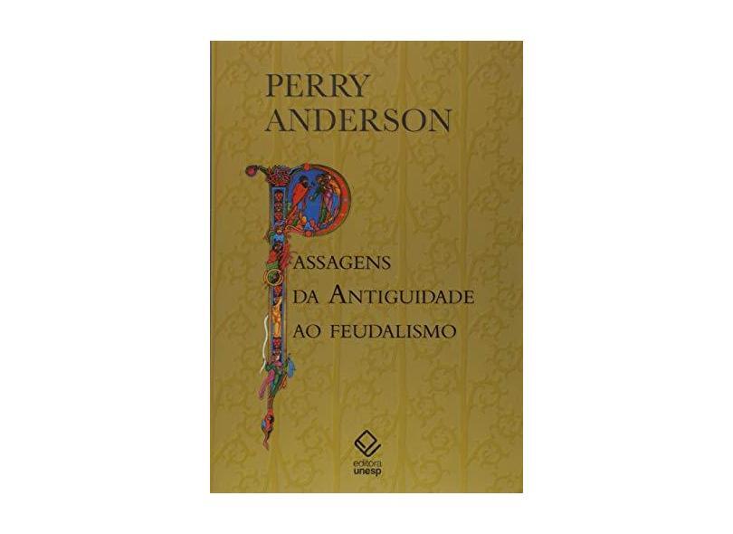 Passagens da Antiguidade ao Feudalismo - Anderson Perry - 9788539306213