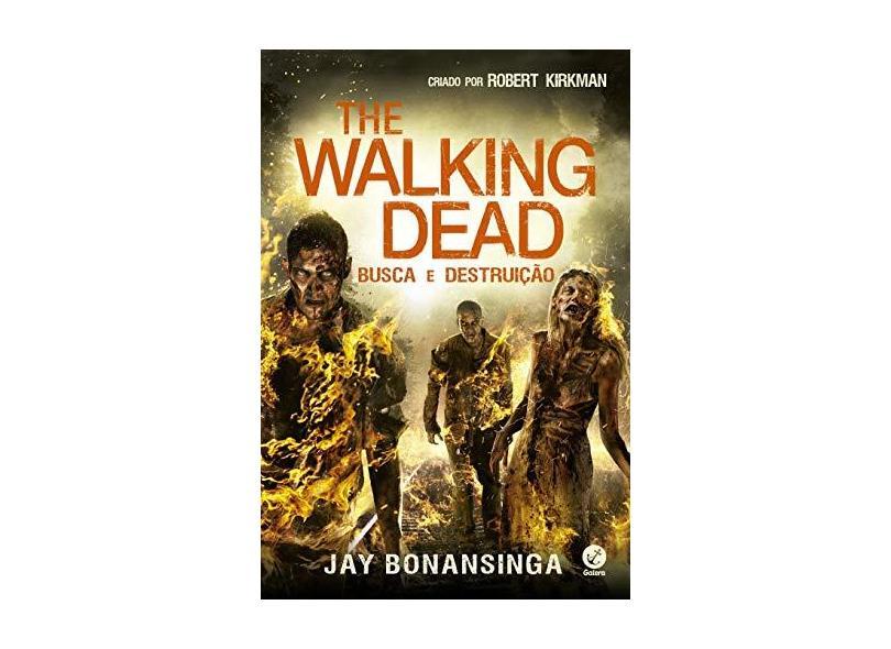 The Walking Dead - Busca e Destruição - Vol. 7 - Bonansinga, Jay;kirkman, Robert; - 9788501109293