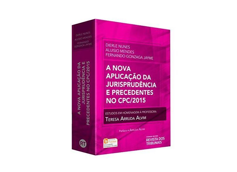 A Nova Aplicação da Jurisprudência e Precedentes no CPC/2015 - Dirley Nunes - 9788520372821