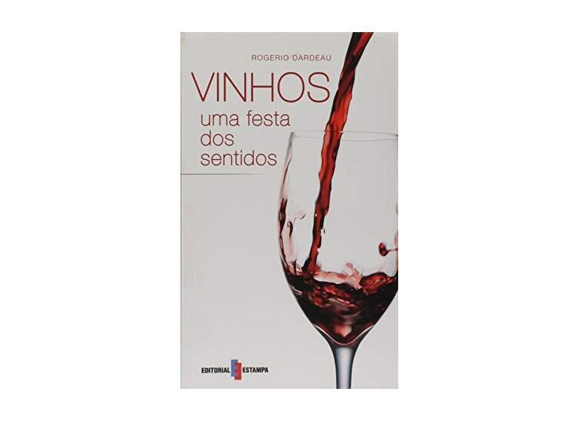 Vinhos uma Festa dos Sentidos - Dardeau,rogerio - 9789723325300