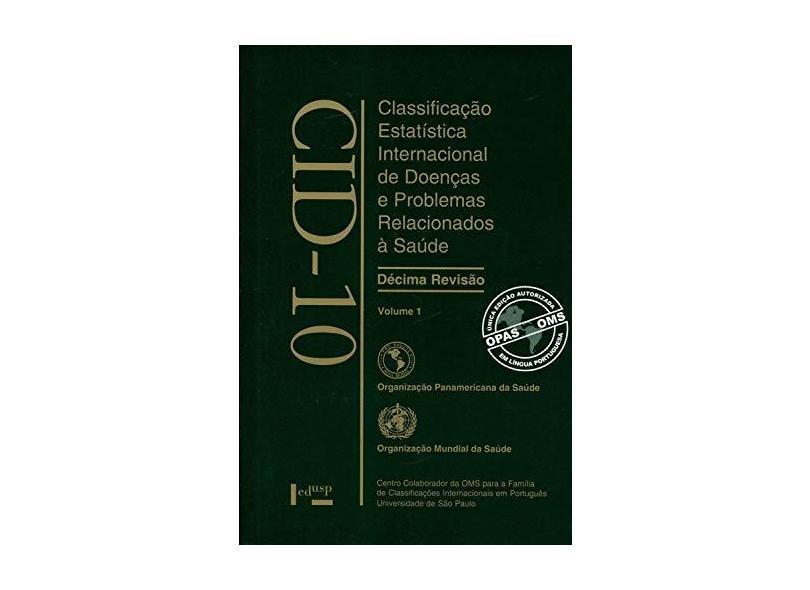 CID-10 - Classificação Estatística Internacional de Doenças - Organização Mundial De Saúde - 9788531401930