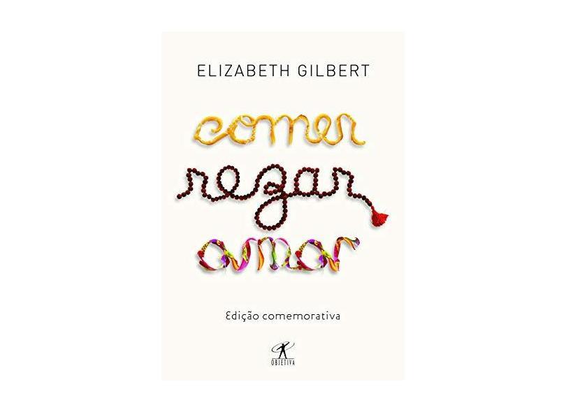 Comer, Rezar, Amar - Elizabeth Gilbert - 9788547000073