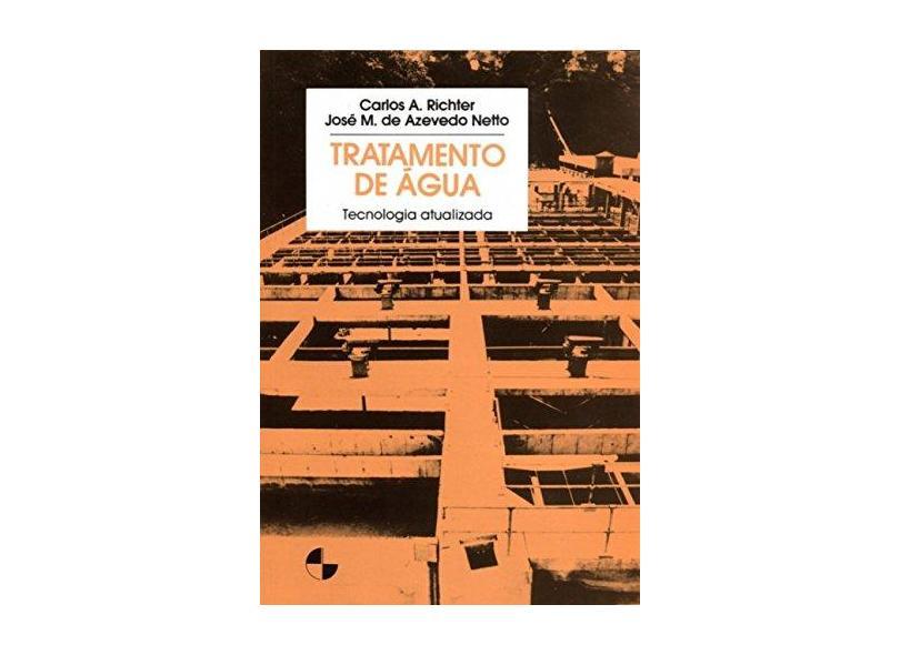 Tratamento de Agua - Tecnologia Atualizada - Richter, Carlos A. - 9788521200536
