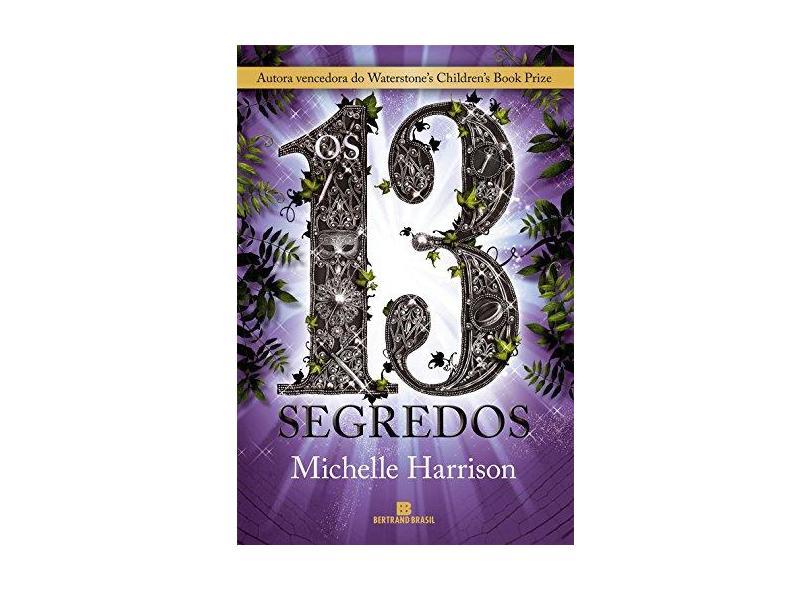 Os 13 Segredos (Vol. 3 Trilogia 13 Tesouros) - Harrison, Michelle - 9788528618976