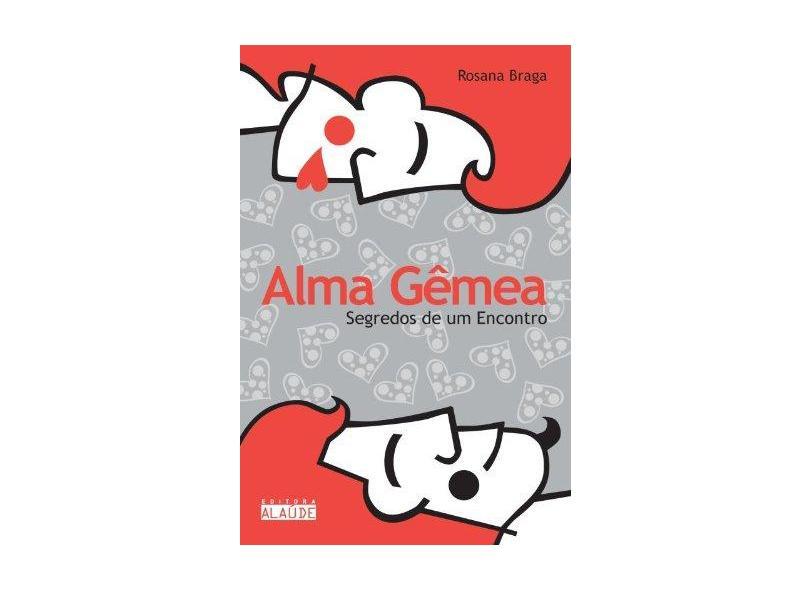 Alma Gêmea - Rosana Braga - 9788598497266