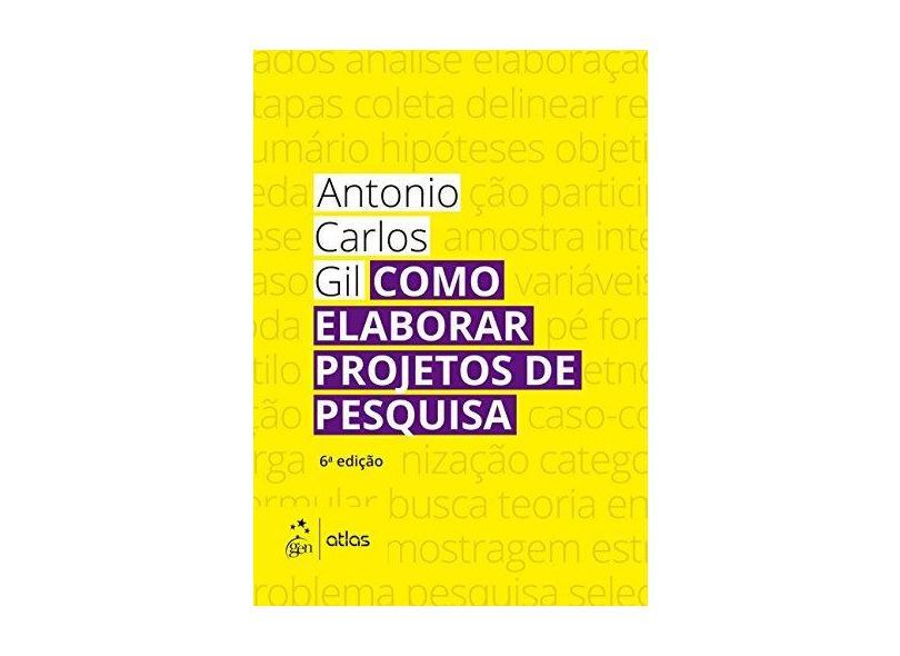 Como Elaborar Projetos de Pesquisa - Antonio Carlos Gil - 9788597012613