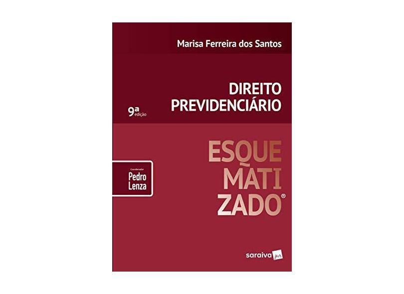 Direito Previdenciário Esquematizado® - Pedro Lenza (coordenador) Marisa Ferreira Dos Santos - 9788553603466