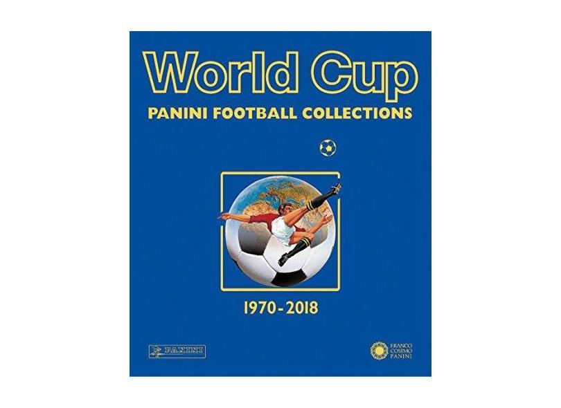 World Cup 1970-2018: Panini Football Collections - Panini - 9788857014166