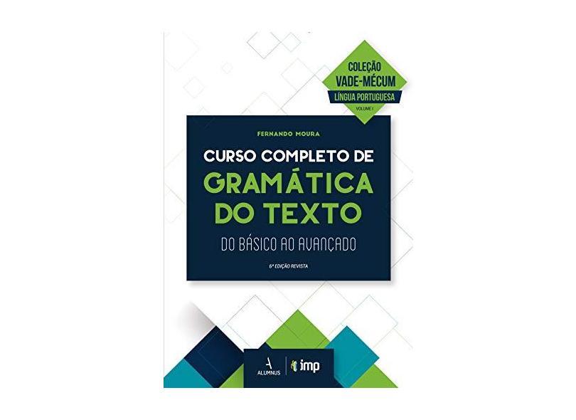 Curso Completo de Gramática do Texto - Fernando Moura - 9788584232383