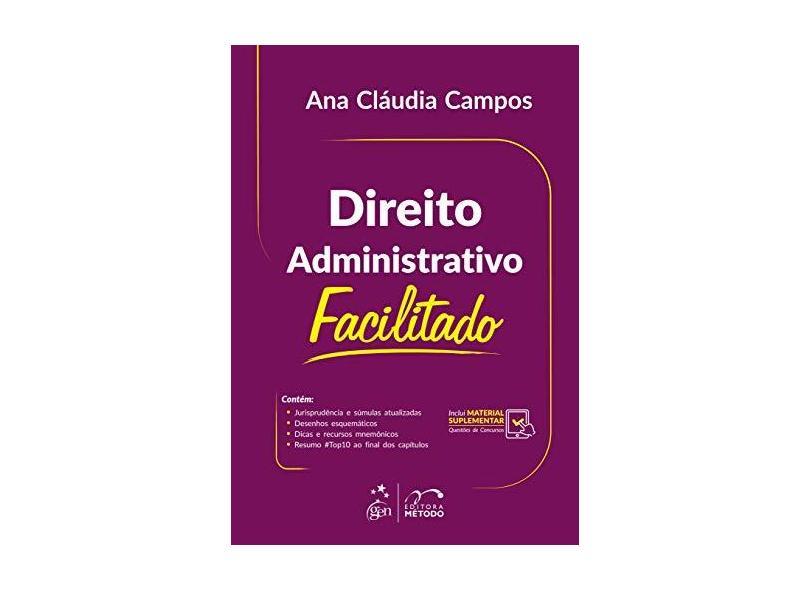 Direito Administrativo Facilitado - Ana Cláudia Campos - 9788530982072