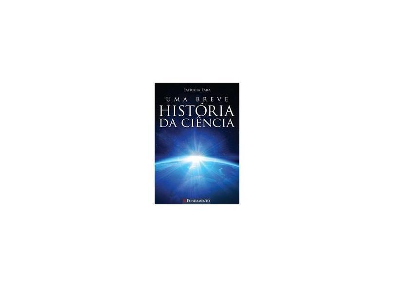 Uma Breve História da Ciência - Fara, Patricia - 9788539502493