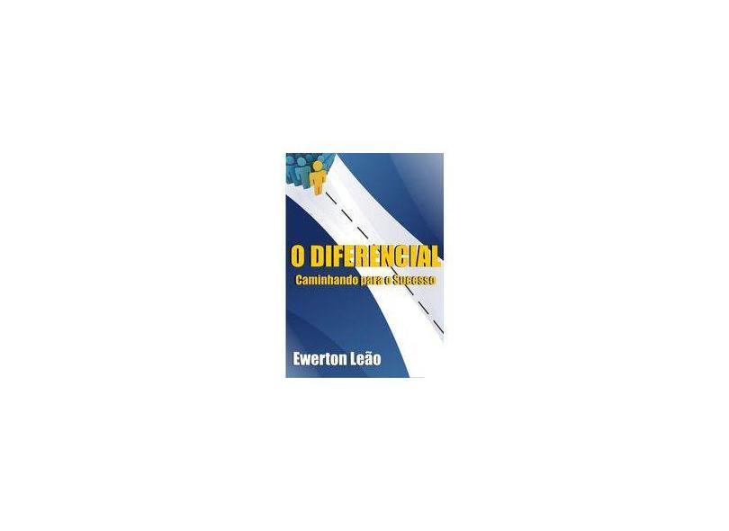 O Diferencial - Ewerton Leão - 9788569448082