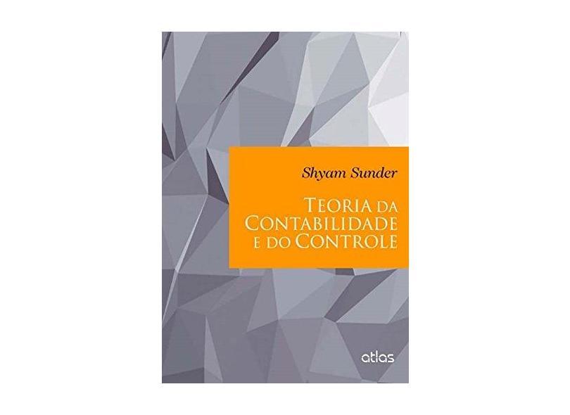 Teoria da Contabilidade e do Controle - Shyam Sunder - 9788522491070