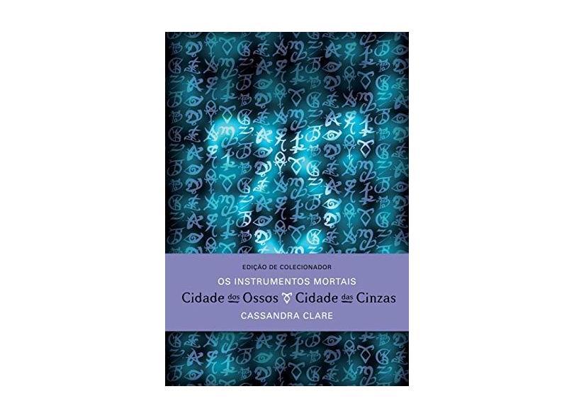 Instrumentos Mortais: Cidade dos Ossos e Cidade das Cinzas (Edição de Colecionador) - Cassandra Clare - 9788501047991