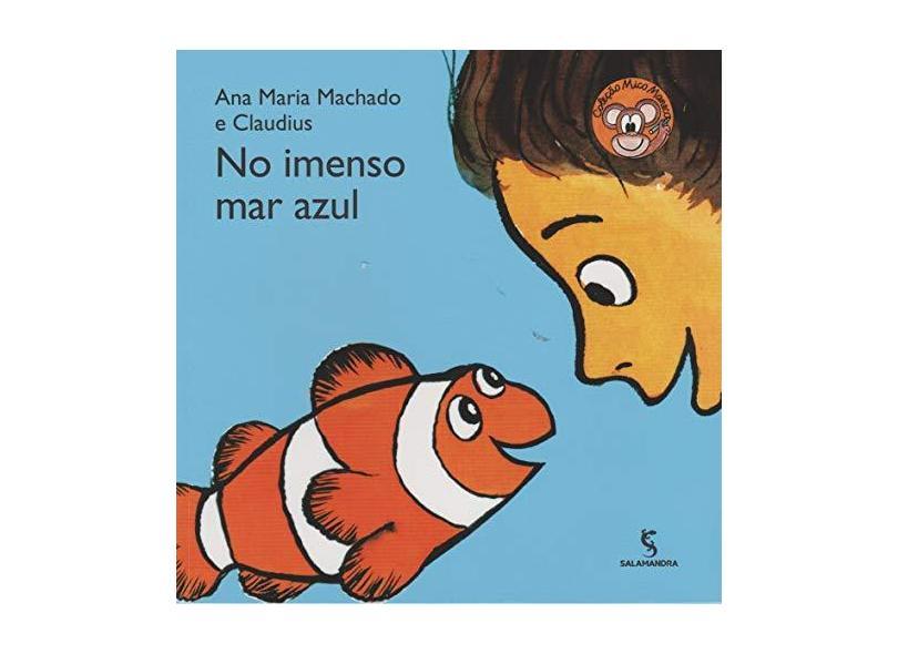 No Imenso Mar Azul - 2ª Ed. 2015 - Ana Maria Machado - 9788516101640