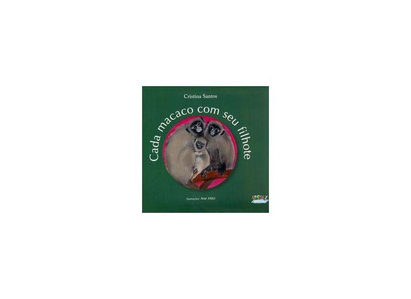 Cada Macaco Com Seu Filhote - Cristina Santos - 9788524913075
