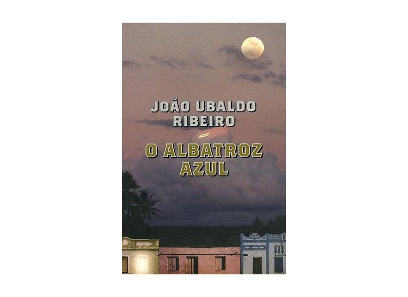 O Albatroz Azul - Ribeiro, Joao Ubaldo - 9788520923863