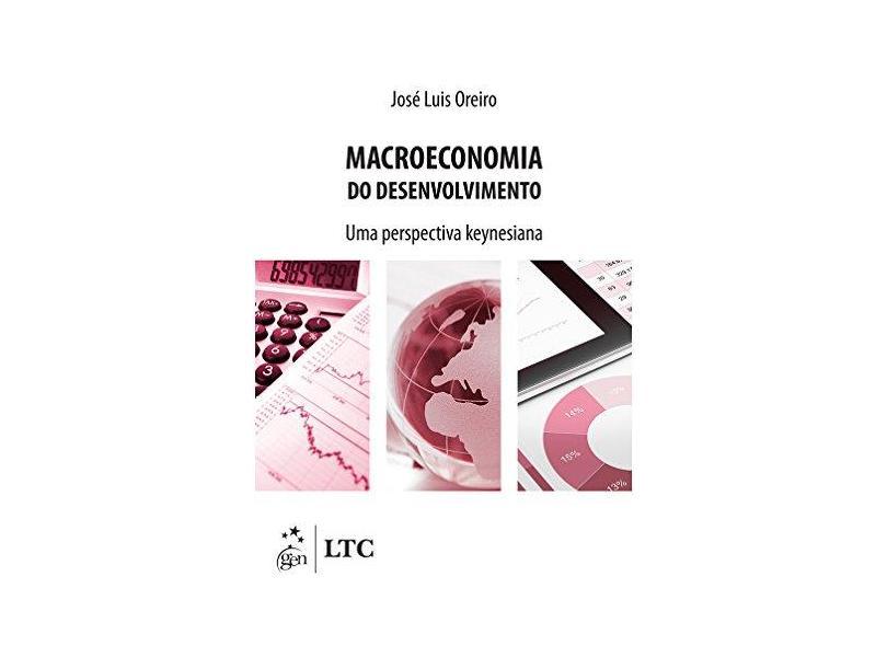 Macroeconomia do Desenvolvimento - Uma Perspectiva Keynesiana - Oreiro, José Luis - 9788521631514