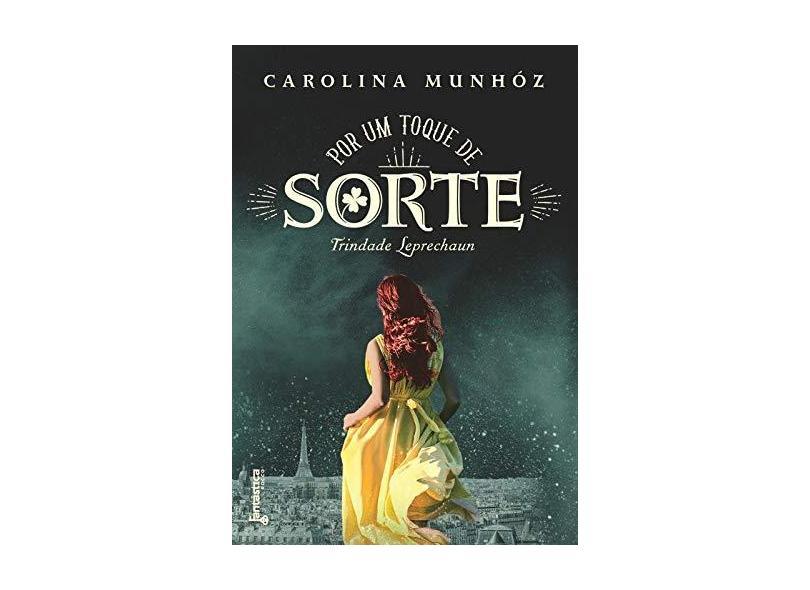 Por Um Toque de Sorte - Série Trindade Leprechaun - Carolina Munhóz - 9788568263365