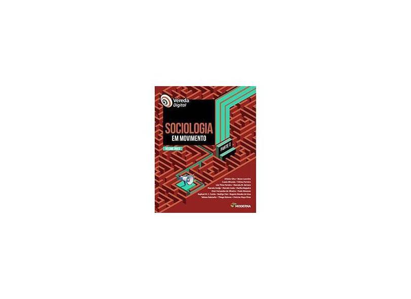 Vereda Digital - Sociologia Em Movimento - Parte I - Volume Único - Afrânio Silva - 9788516107116