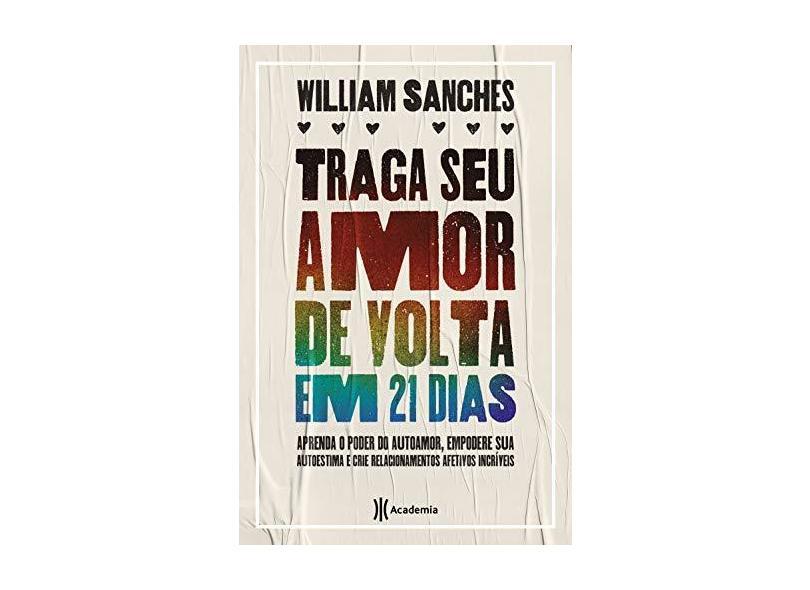 Traga Seu Amor De Volta Em 21 Dias - Sanches, William - 9788542211016