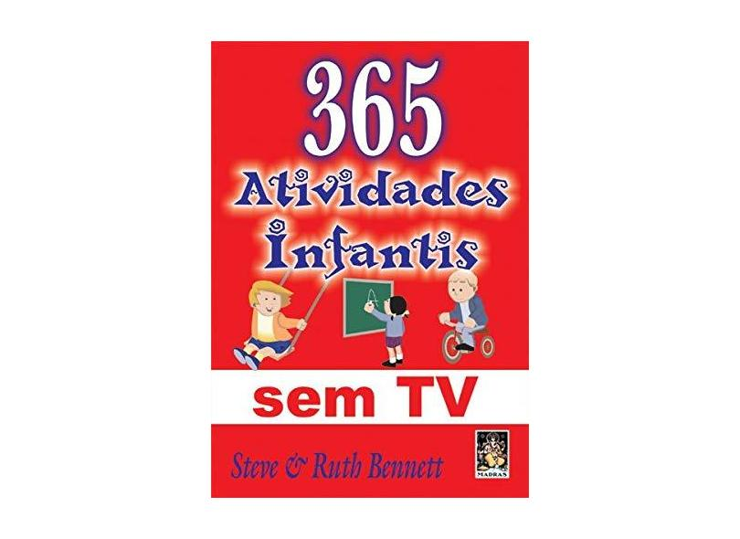 365 Atividades Infantis Sem Tv - Bennett, Steve; Bennett, Ruth Loertelle - 9788537005620