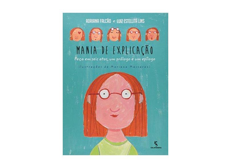 Mania de Explicação - Peça Em Seis Atos, Um Prólogo e Um Epílogo - Falcão, Adriana; Lins, Luiz Estellita - 9788516095376