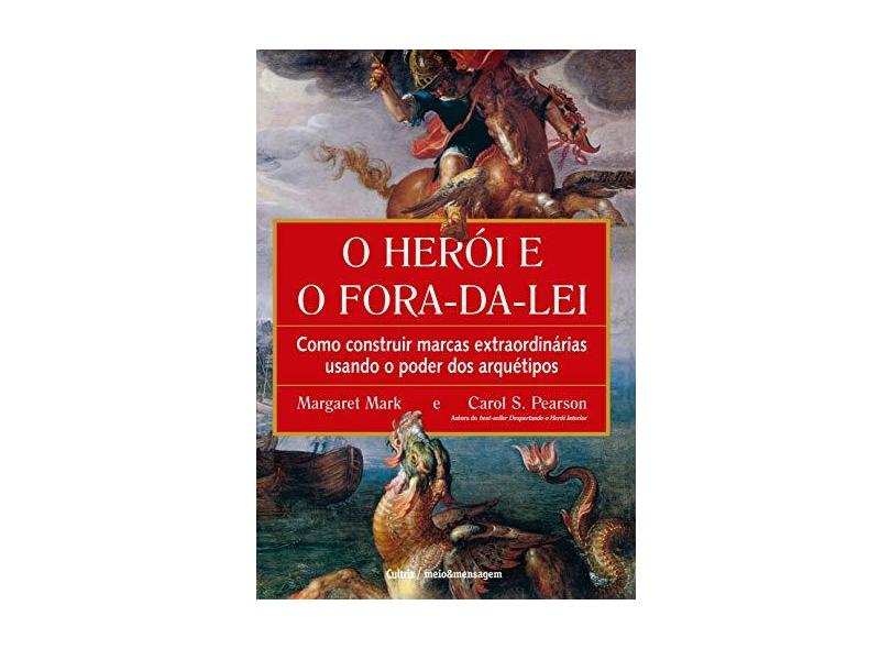 O Herói e o Fora-da-lei - Mark, Margaret; Pearson, Carol S. - 9788531608094