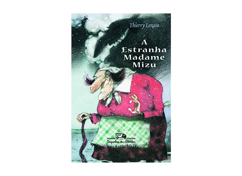 A Estranha Madame Mizu - Lenain, Thierry - 9788574060873
