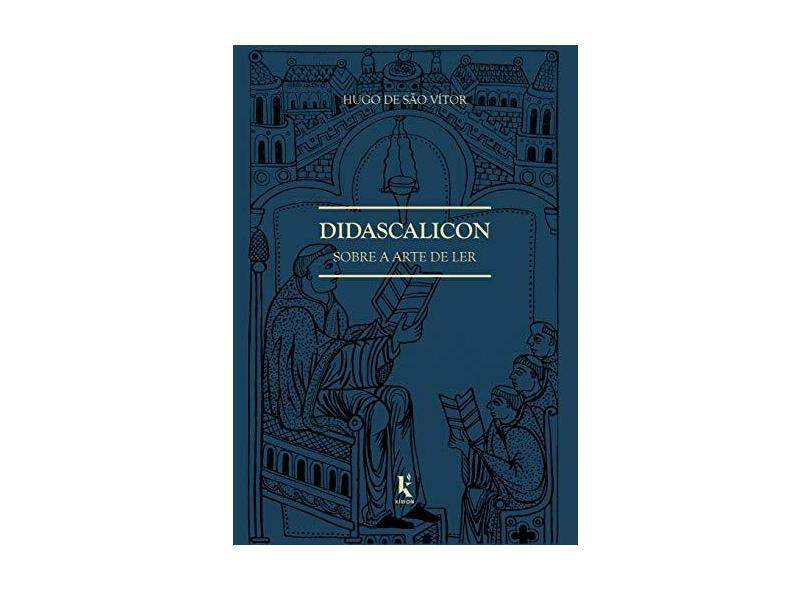 Didascalicon. Sobre a Arte de Ler - Hugo De São Vítor - 9788594090188