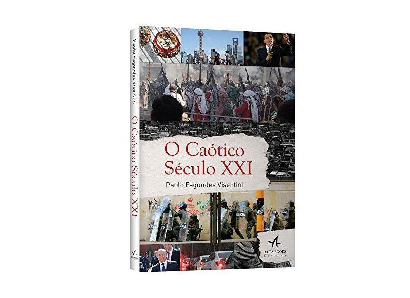 O Caótico Século XXI - Visentini, Paulo Fagundes - 9788576089414