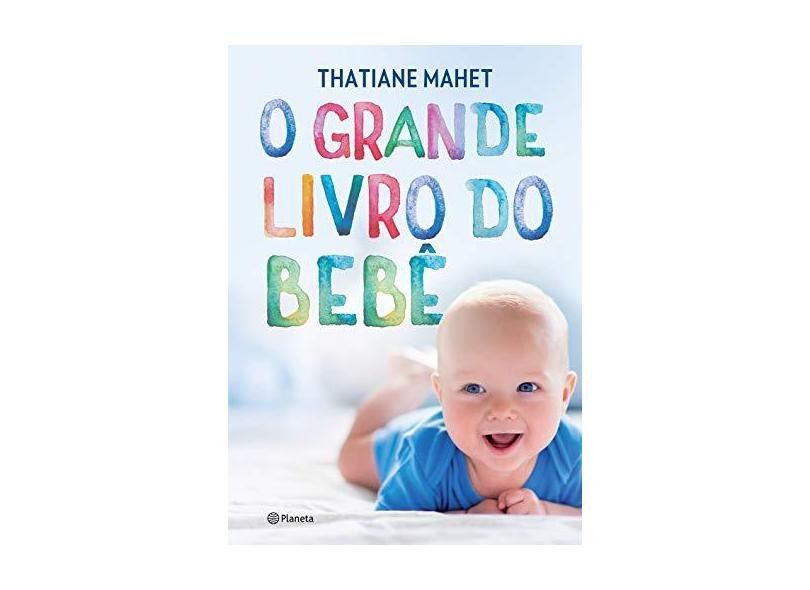 O Grande Livro Do Bebê - Mahet, Thatiane - 9788542209310