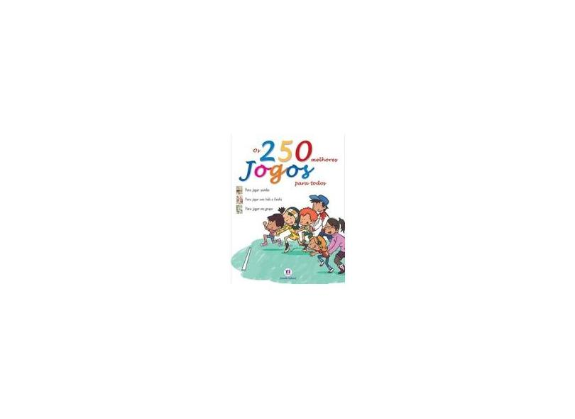 Os 250 Melhores Jogos para Todos - Ciranda Cultural - 9788538000501