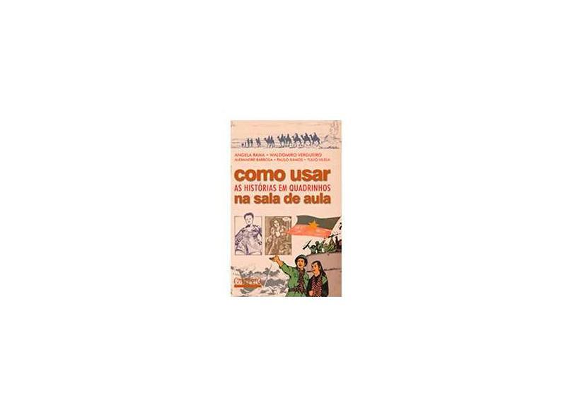 Como Usar as Histórias em Quadrinhos na Sala de Aula - Vergueiro, Waldomiro; Barbosa, Alexandre; Rama, Angela - 9788572442701