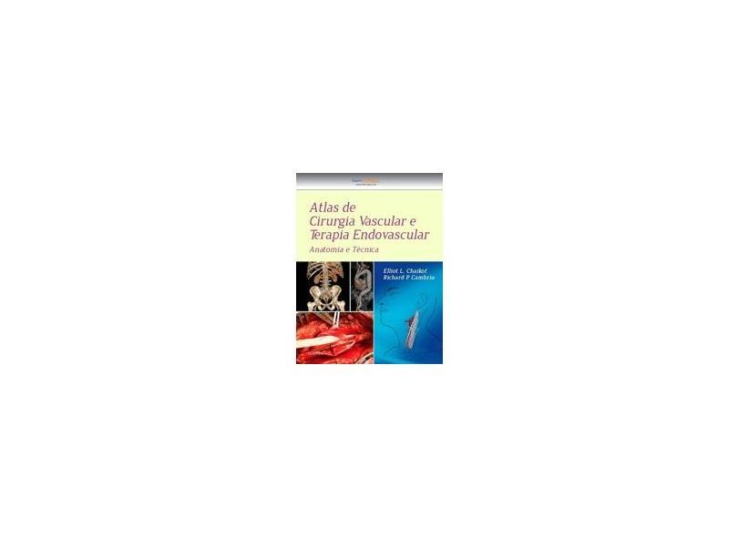 Atlas de Cirurgia Vascular e Terapia Endovascular - Richard Cambria - 9788535282801